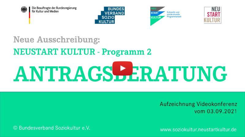 Antragsberatung NEUSTART KULTUR - Programm 2 – Aufzeichnung Videokonferenz